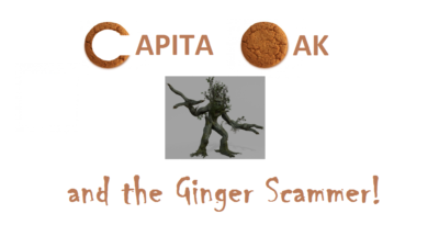 CAPITA OAK - THE GINGER SCAMMER