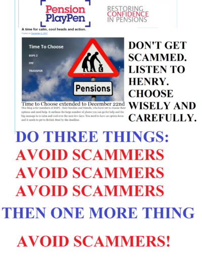 Pension life advises British steel workers to consider their pension options careful so they don't get scammed. BSPS pension decision to avoid fraud and listen to Henry Tapper (The Pension Ploughman), Al Rush, Darren Cooke