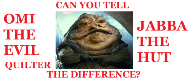 Hard to tell the difference between OMI and Quilter and Jabba The Hut