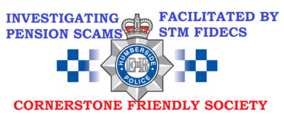 Police investigation into the Cornerstone Friendly Society pension scam facilitated by STM Fidecs