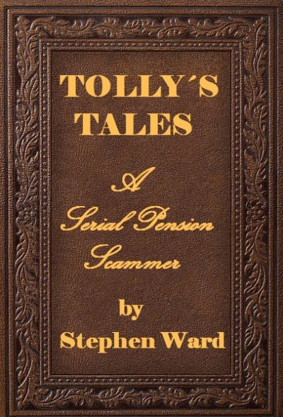 Pension Life blog - Tolly´s tales - a serial pension scammerby Steven Ward - British steel work - SIPPS pension scam victim - using unregulated Dolphin trust and Active Wealth