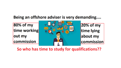 Qualified & registered? We do not need to be - we are offshore!