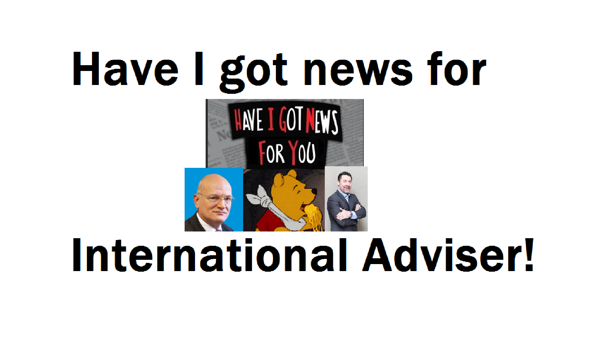 Have I got news for you!