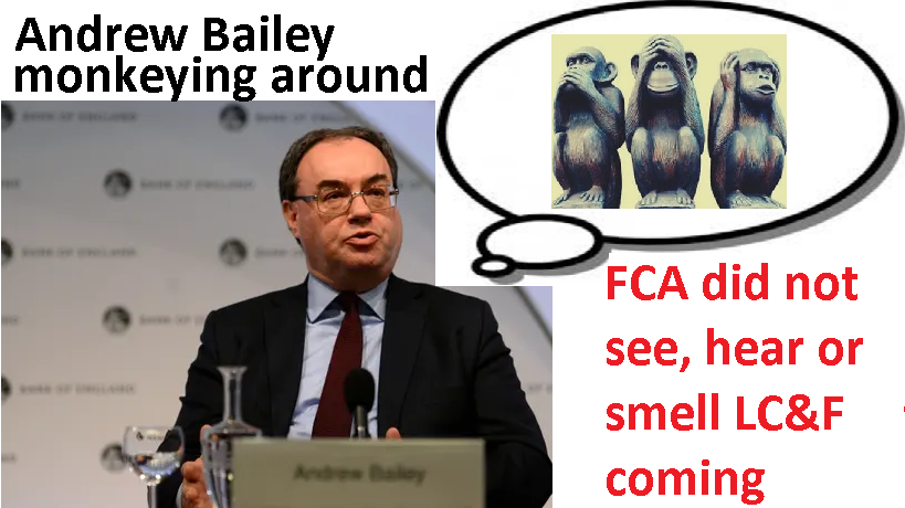Andrew Bailey and the FCA were warned about the problems with LC&F three years before it collapsed.  But took no notice.