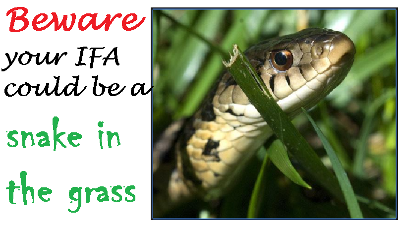"Every pension scam starts with trust.  Most victims get scammed because their trust was abused by a rogue IFA.  People who lose part or all of their pension only find out their adviser (or introducer) was a ""snake in the grass"" after they have lost part or all of their pension."