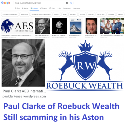 Paul Clarke: CWM founder, ex AES International, now runs Roebuck Wealth in Benitachel.  Still giving investment advice without a license.